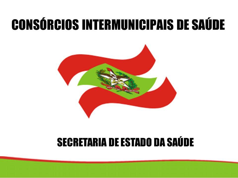 SECRETARIA DE ESTADO DA SAÚDE CONSÓRCIOS INTERMUNICIPAIS DE SAÚDE