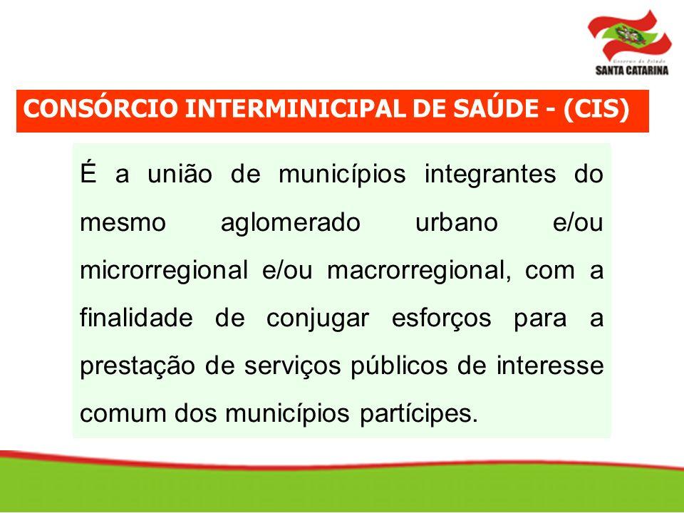 É a união de municípios integrantes do mesmo aglomerado urbano e/ou microrregional e/ou macrorregional, com a finalidade de conjugar esforços para a prestação de serviços públicos de interesse comum dos municípios partícipes.