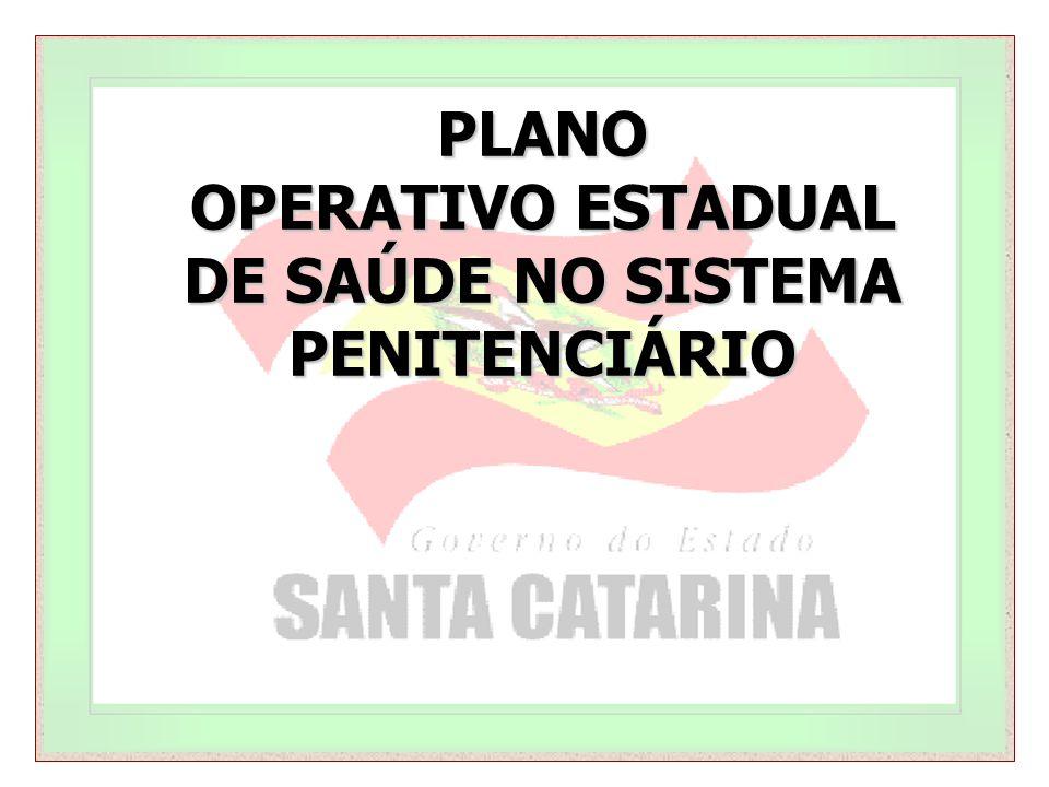 PLANO OPERATIVO ESTADUAL DE SAÚDE NO SISTEMA PENITENCIÁRIO