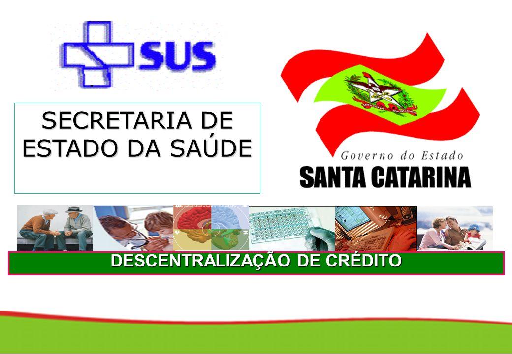 SECRETARIA DE ESTADO DA SAÚDE DESCENTRALIZAÇÃO DE CRÉDITO