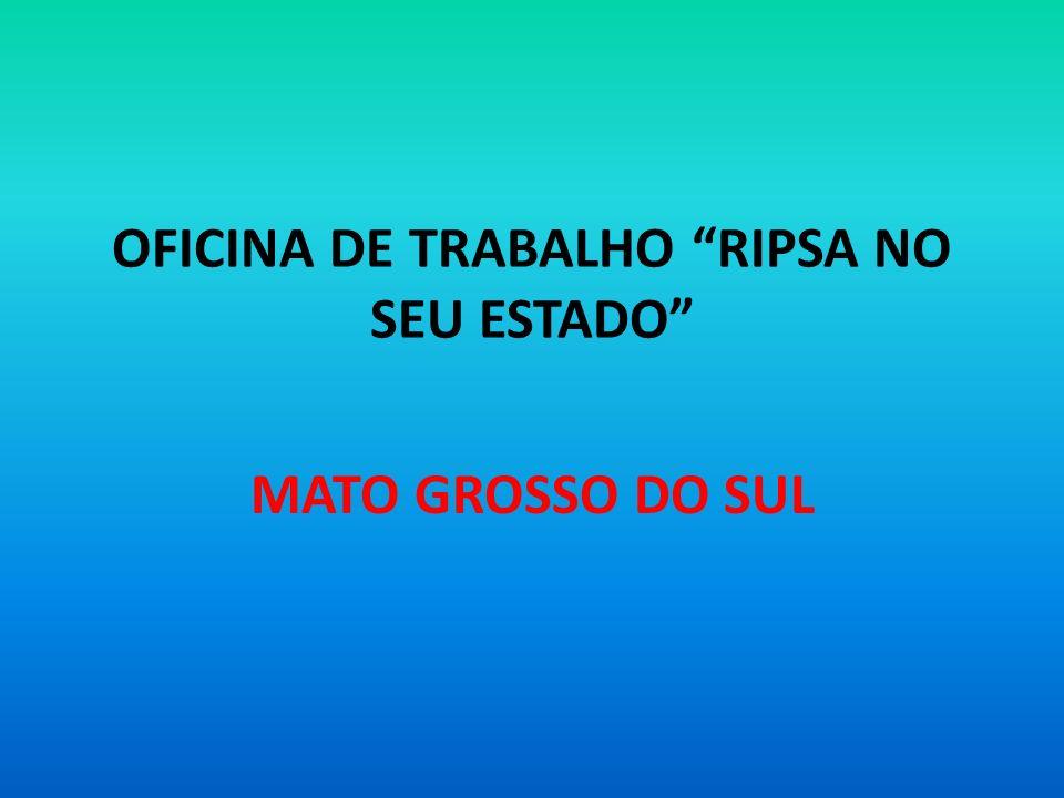 OFICINA DE TRABALHO RIPSA NO SEU ESTADO MATO GROSSO DO SUL