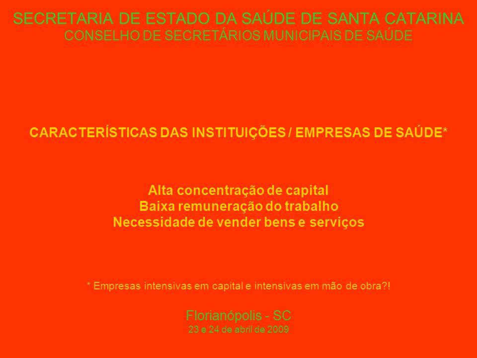 SECRETARIA DE ESTADO DA SAÚDE DE SANTA CATARINA CONSELHO DE SECRETÁRIOS MUNICIPAIS DE SAÚDE CARACTERÍSTICAS EPIDEMIOLÓGICAS CONTEMPORÂNEAS As pessoas vivem cada vez mais Morrem cada vez mais pessoas sadias Situações agudas x situações crônicas Florianópolis - SC 23 e 24 de abril de 2009