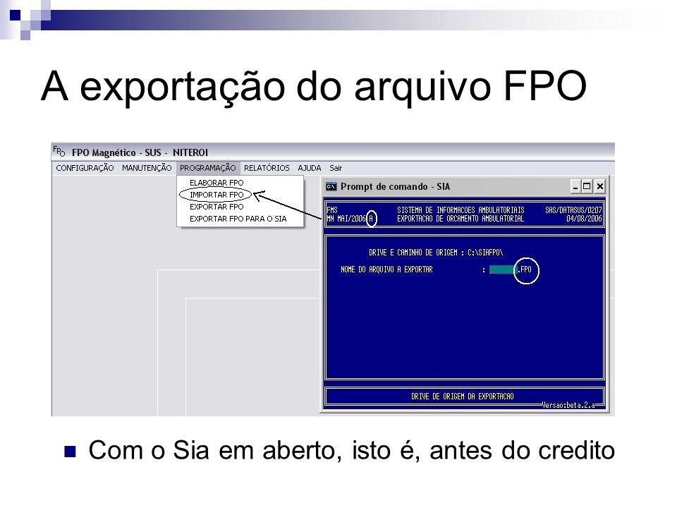 A exportação do arquivo FPO Com o Sia em aberto, isto é, antes do credito