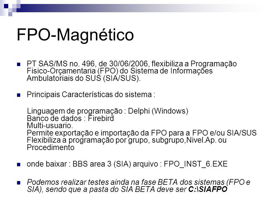 PT SAS/MS no. 496, de 30/06/2006, flexibiliza a Programação Fisico-Orçamentaria (FPO) do Sistema de Informações Ambulatoriais do SUS (SIA/SUS). Princi