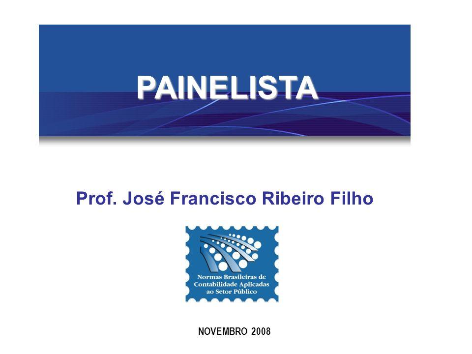 PAINELISTA Prof. José Francisco Ribeiro Filho NOVEMBRO 2008