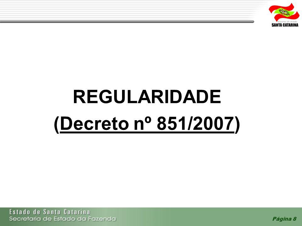 Página 8 REGULARIDADE (Decreto nº 851/2007)