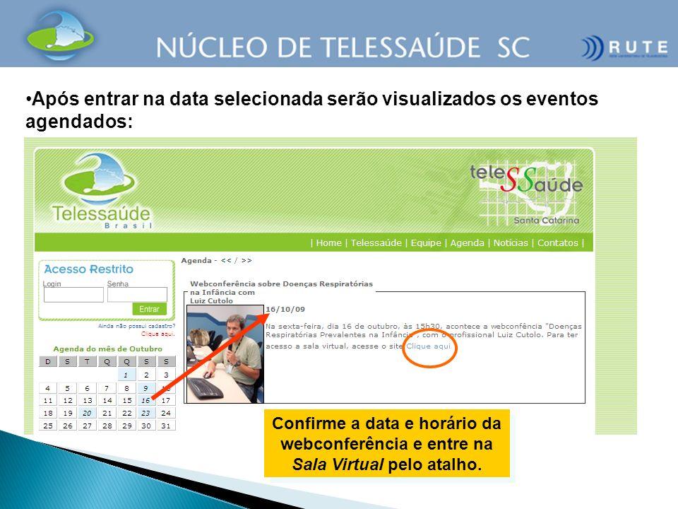 Confirme a data e horário da webconferência e entre na Sala Virtual pelo atalho. Após entrar na data selecionada serão visualizados os eventos agendad