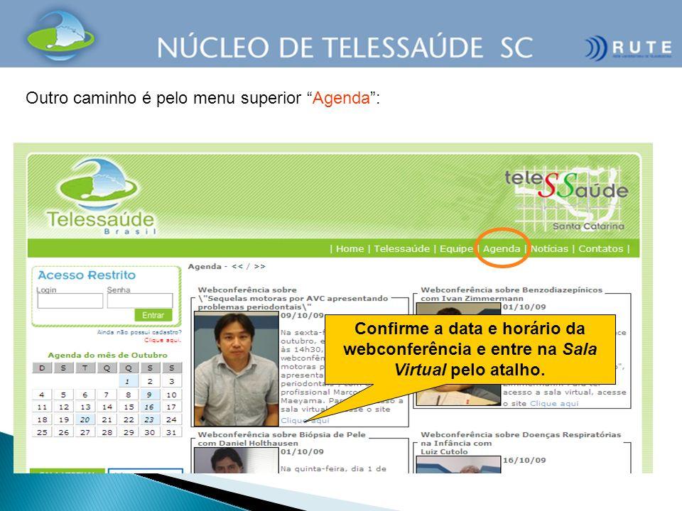 Outro caminho é pelo menu superior Agenda: Confirme a data e horário da webconferência e entre na Sala Virtual pelo atalho.