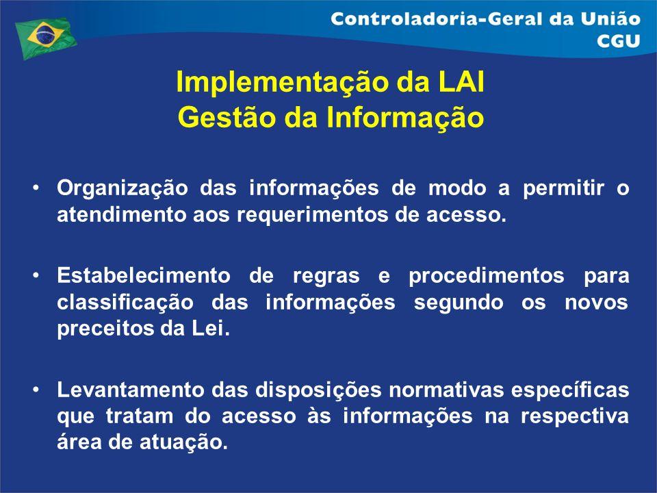 Organização das informações de modo a permitir o atendimento aos requerimentos de acesso. Estabelecimento de regras e procedimentos para classificação