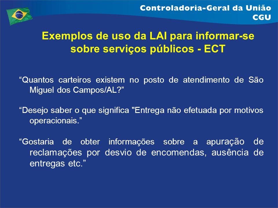 Exemplos de uso da LAI para informar-se sobre serviços públicos - ECT Quantos carteiros existem no posto de atendimento de São Miguel dos Campos/AL? D