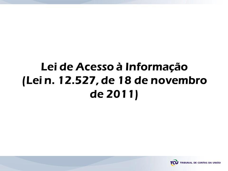 Lei de Acesso à Informação (Lei n. 12.527, de 18 de novembro de 2011)