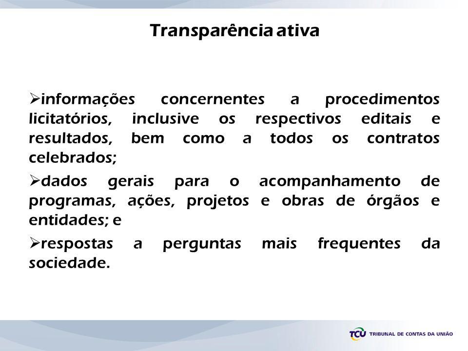 Transparência ativa informações concernentes a procedimentos licitatórios, inclusive os respectivos editais e resultados, bem como a todos os contrato