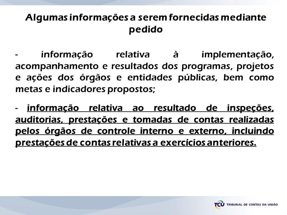 - informação relativa à implementação, acompanhamento e resultados dos programas, projetos e ações dos órgãos e entidades públicas, bem como metas e i