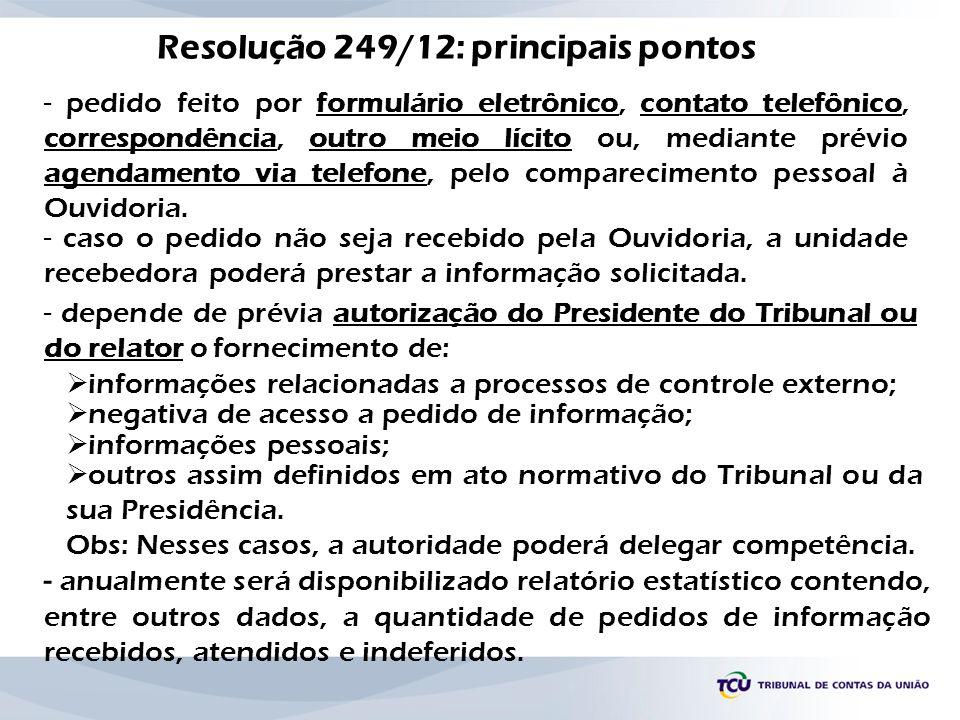 Resolução 249/12: principais pontos - pedido feito por formulário eletrônico, contato telefônico, correspondência, outro meio lícito ou, mediante prév
