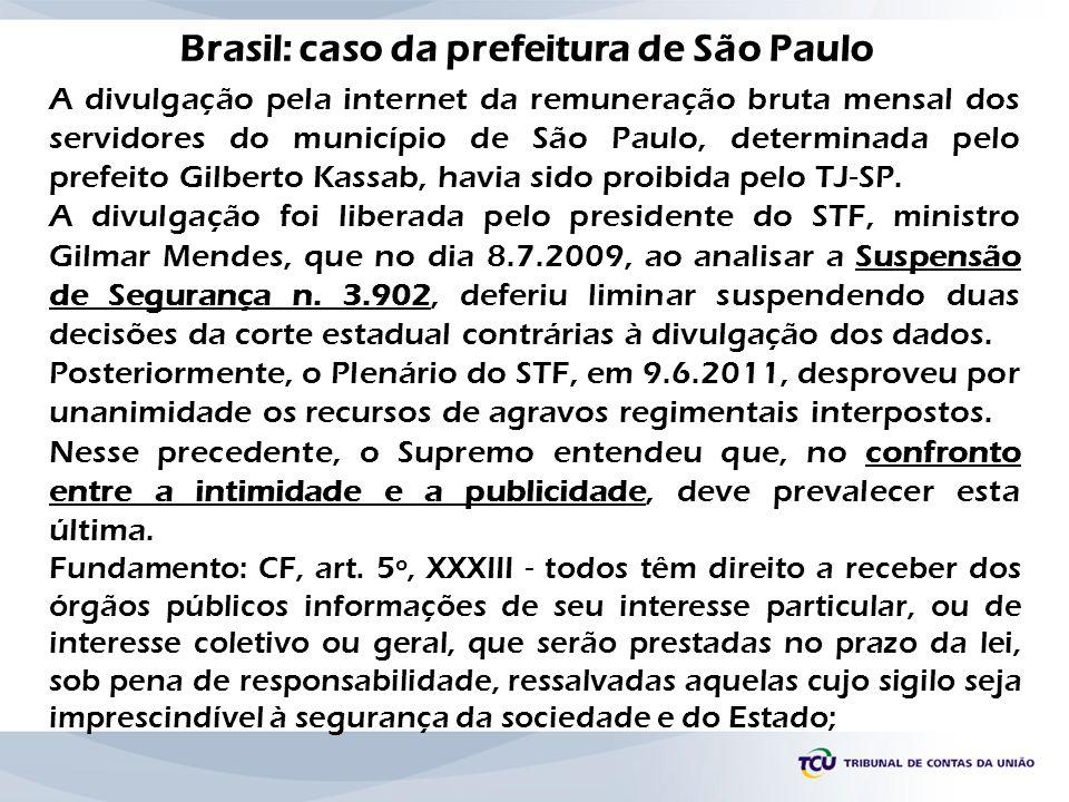A divulgação pela internet da remuneração bruta mensal dos servidores do município de São Paulo, determinada pelo prefeito Gilberto Kassab, havia sido
