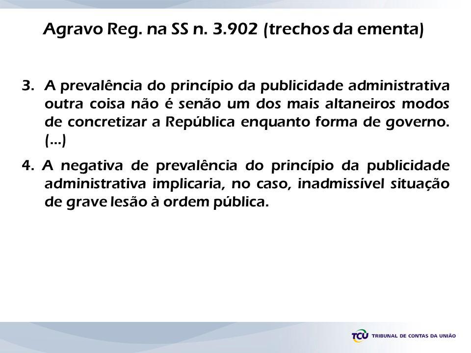 3. A prevalência do princípio da publicidade administrativa outra coisa não é senão um dos mais altaneiros modos de concretizar a República enquanto f