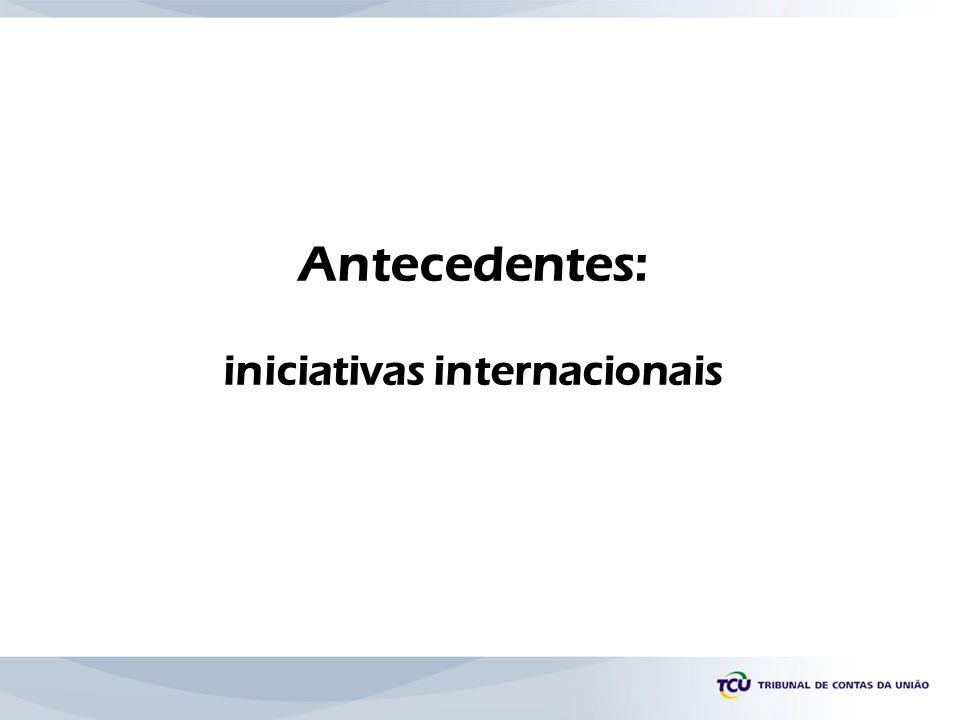 Antecedentes: iniciativas internacionais