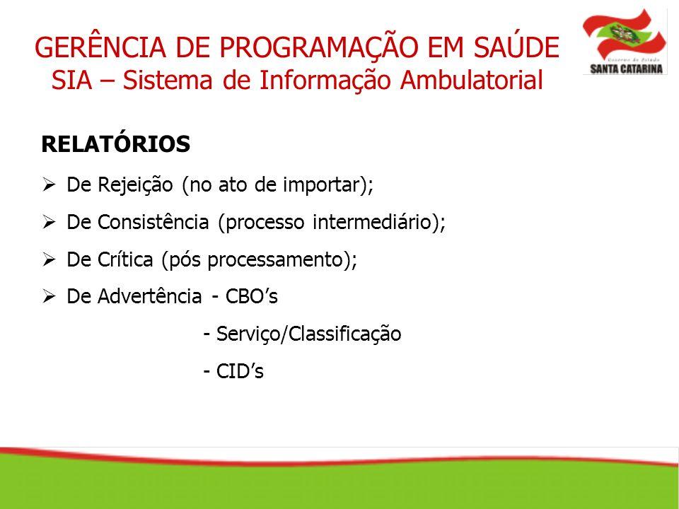 RELATÓRIOS De Rejeição (no ato de importar); De Consistência (processo intermediário); De Crítica (pós processamento); De Advertência - CBOs - Serviço