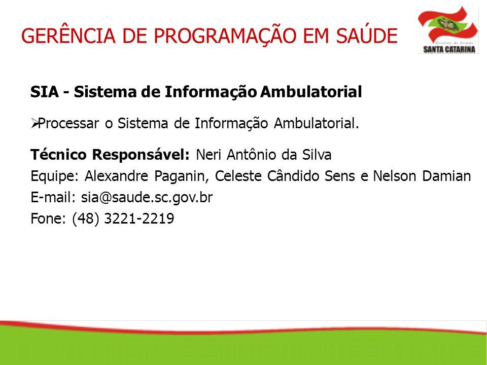SIA - Sistema de Informação Ambulatorial Processar o Sistema de Informação Ambulatorial. Técnico Responsável: Neri Antônio da Silva Equipe: Alexandre