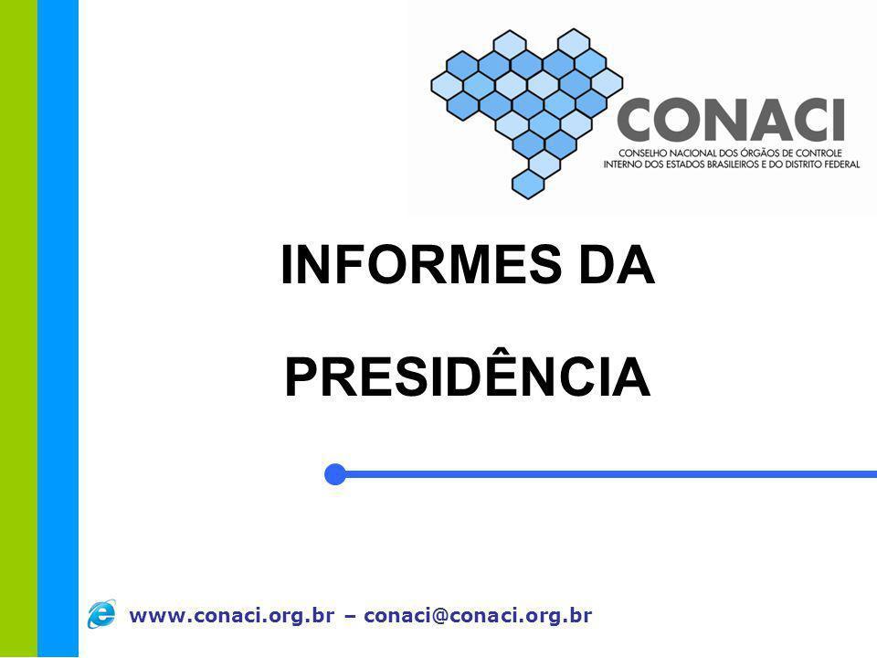 www.conaci.org.br – conaci@conaci.org.br INFORMES DA PRESIDÊNCIA