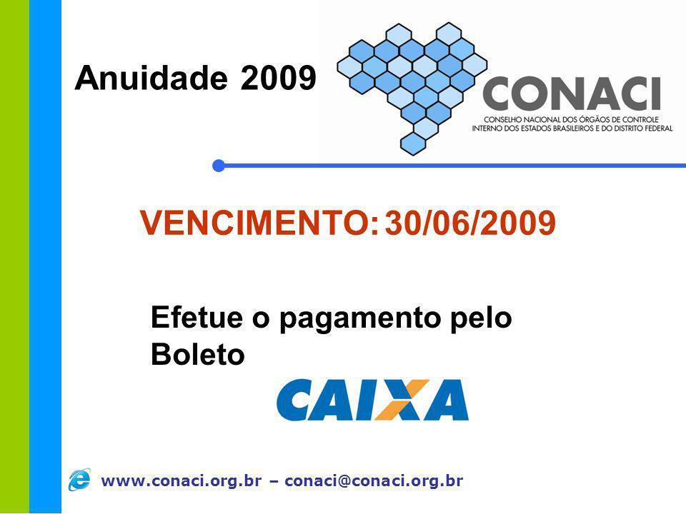www.conaci.org.br – conaci@conaci.org.br VENCIMENTO: 30/06/2009 Efetue o pagamento pelo Boleto Anuidade 2009