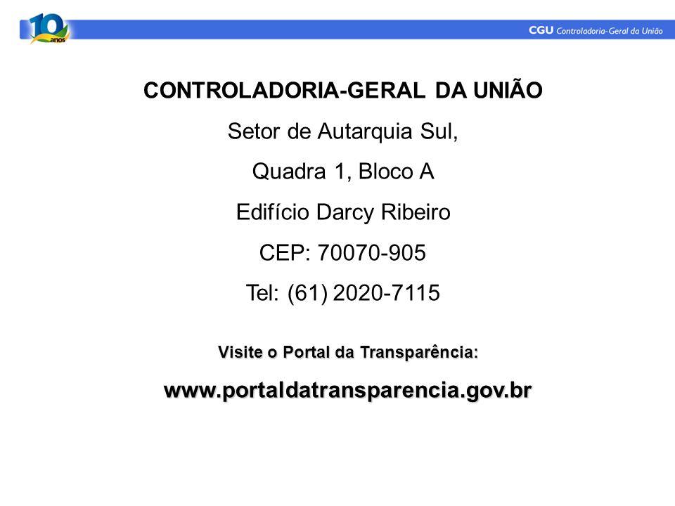 CONTROLADORIA-GERAL DA UNIÃO Setor de Autarquia Sul, Quadra 1, Bloco A Edifício Darcy Ribeiro CEP: 70070-905 Tel: (61) 2020-7115 www.cgu.gov.br cgu@cg