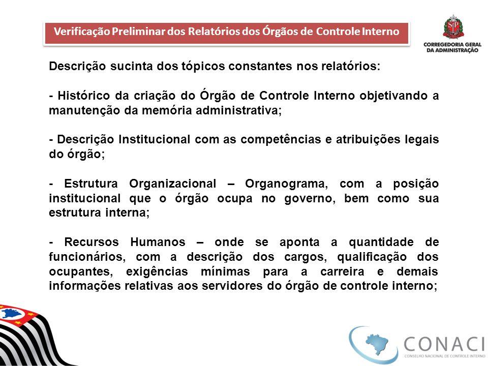 Verificação Preliminar dos Relatórios dos Órgãos de Controle Interno Verificação Preliminar dos Relatórios dos Órgãos de Controle Interno Descrição su