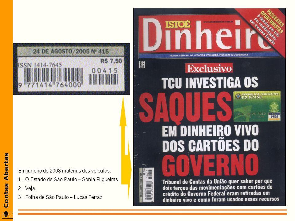 Em janeiro de 2008 matérias dos veículos: 1 - O Estado de São Paulo – Sônia Filgueiras 2 - Veja 3 - Folha de São Paulo – Lucas Ferraz