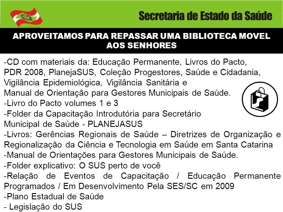 APROVEITAMOS PARA REPASSAR UMA BIBLIOTECA MOVEL AOS SENHORES -CD com materiais da: Educação Permanente, Livros do Pacto, PDR 2008, PlanejaSUS, Coleção