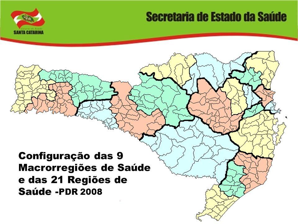 Configuração das 9 Macrorregiões de Saúde e das 21 Regiões de Saúde - PDR 2008