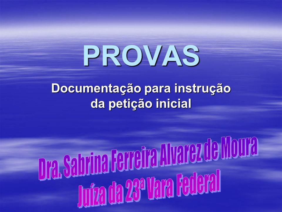 PROVAS Documentação para instrução da petição inicial