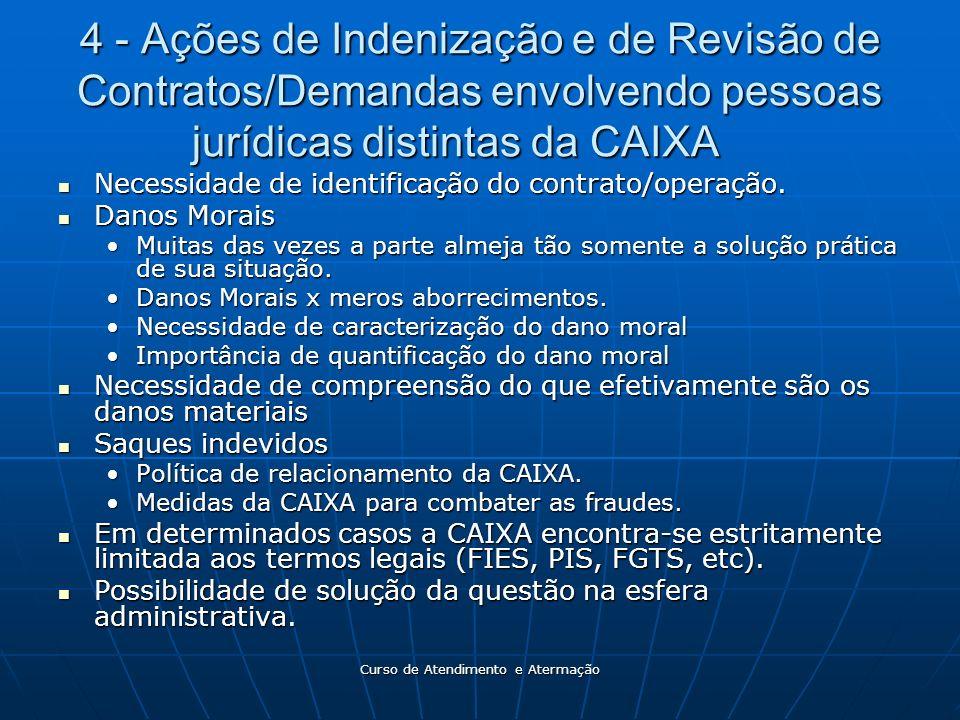 Curso de Atendimento e Atermação 4 - Ações de Indenização e de Revisão de Contratos/Demandas envolvendo pessoas jurídicas distintas da CAIXA Necessida