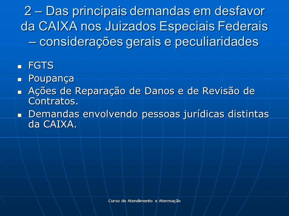 Curso de Atendimento e Atermação 2 – Das principais demandas em desfavor da CAIXA nos Juizados Especiais Federais – considerações gerais e peculiarida