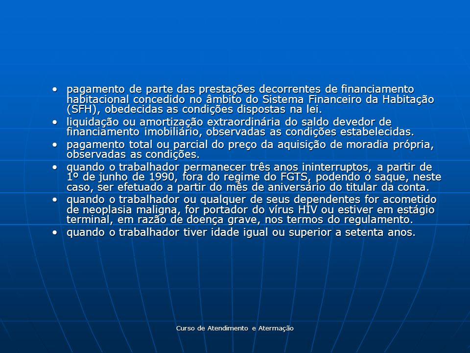 Curso de Atendimento e Atermação pagamento de parte das prestações decorrentes de financiamento habitacional concedido no âmbito do Sistema Financeiro