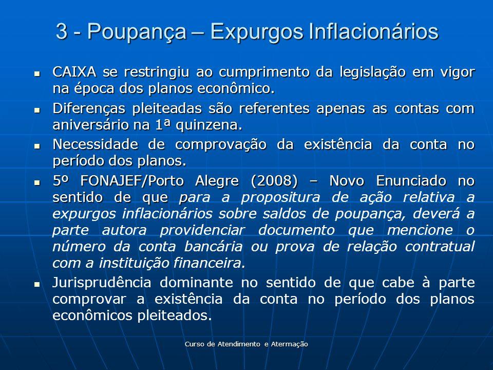 Curso de Atendimento e Atermação 3 - Poupança – Expurgos Inflacionários CAIXA se restringiu ao cumprimento da legislação em vigor na época dos planos
