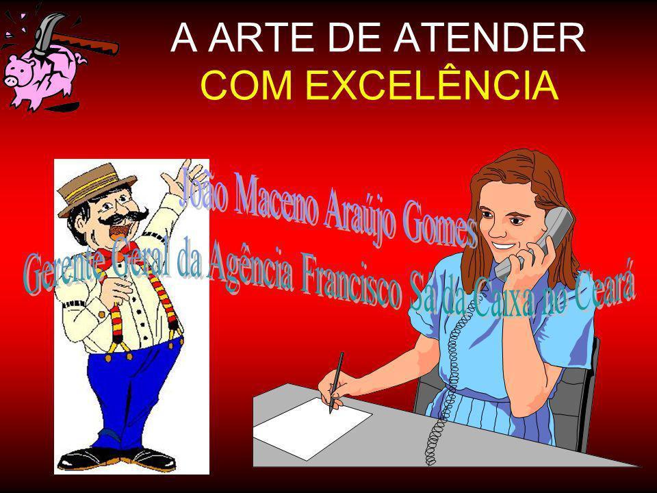 A ARTE DE ATENDER COM EXCELÊNCIA