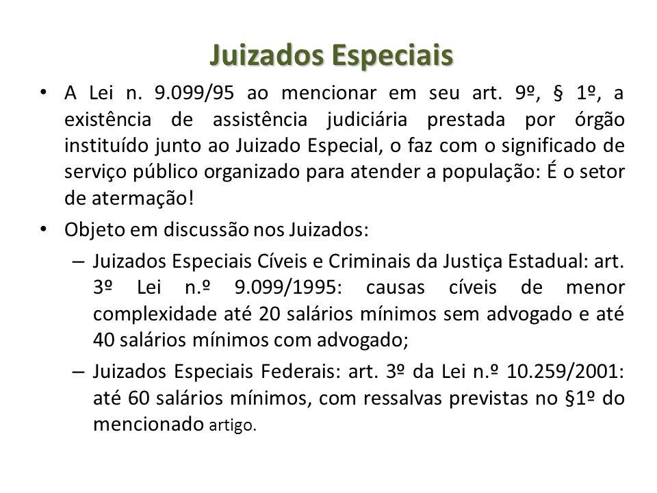 Juizados Especiais A Lei n. 9.099/95 ao mencionar em seu art. 9º, § 1º, a existência de assistência judiciária prestada por órgão instituído junto ao