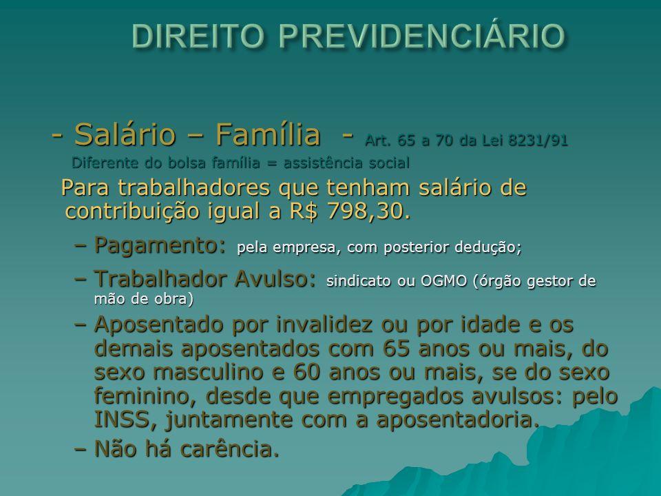 - Salário – Família - Art. 65 a 70 da Lei 8231/91 - Salário – Família - Art. 65 a 70 da Lei 8231/91 Diferente do bolsa família = assistência social Di