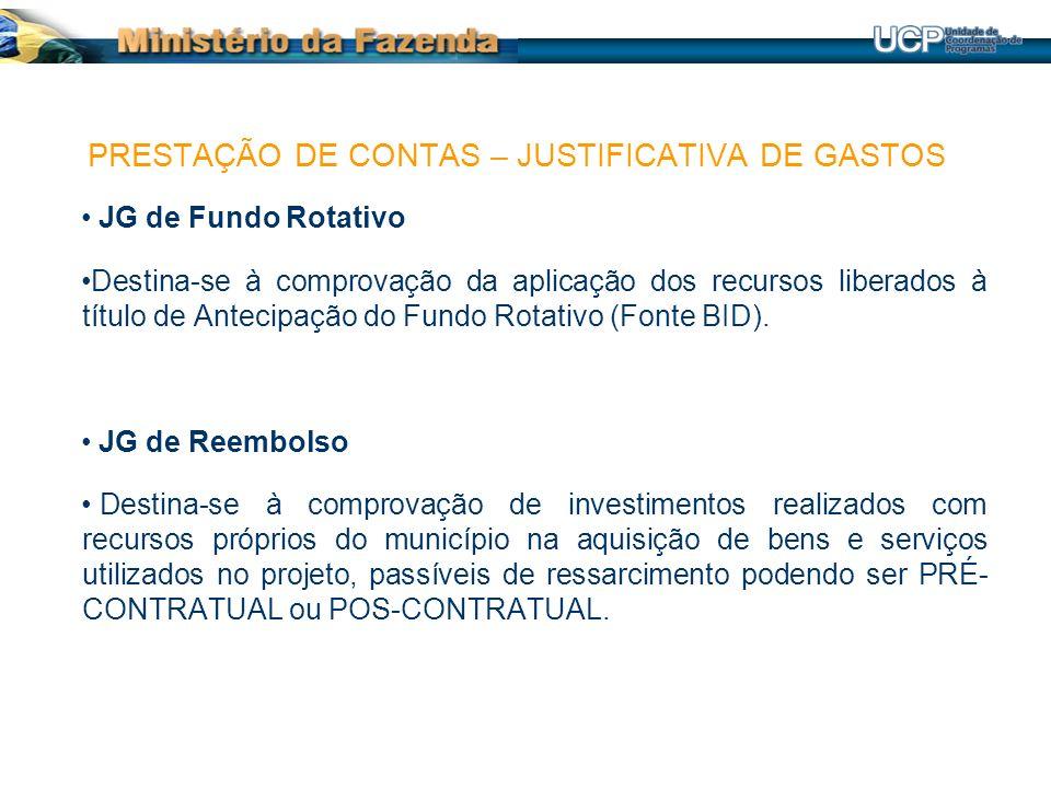 JG de Fundo Rotativo Destina-se à comprovação da aplicação dos recursos liberados à título de Antecipação do Fundo Rotativo (Fonte BID). JG de Reembol