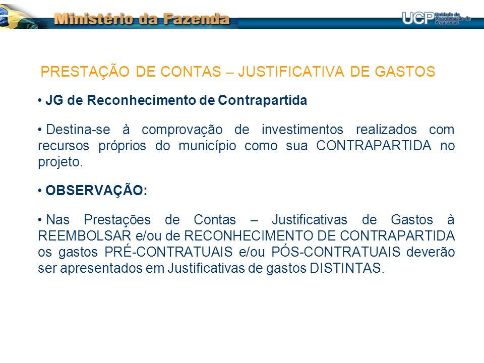 JG de Reconhecimento de Contrapartida Destina-se à comprovação de investimentos realizados com recursos próprios do município como sua CONTRAPARTIDA n