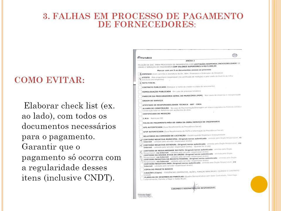 3. FALHAS EM PROCESSO DE PAGAMENTO DE FORNECEDORES : COMO EVITAR: Elaborar check list (ex. ao lado), com todos os documentos necessários para o pagame