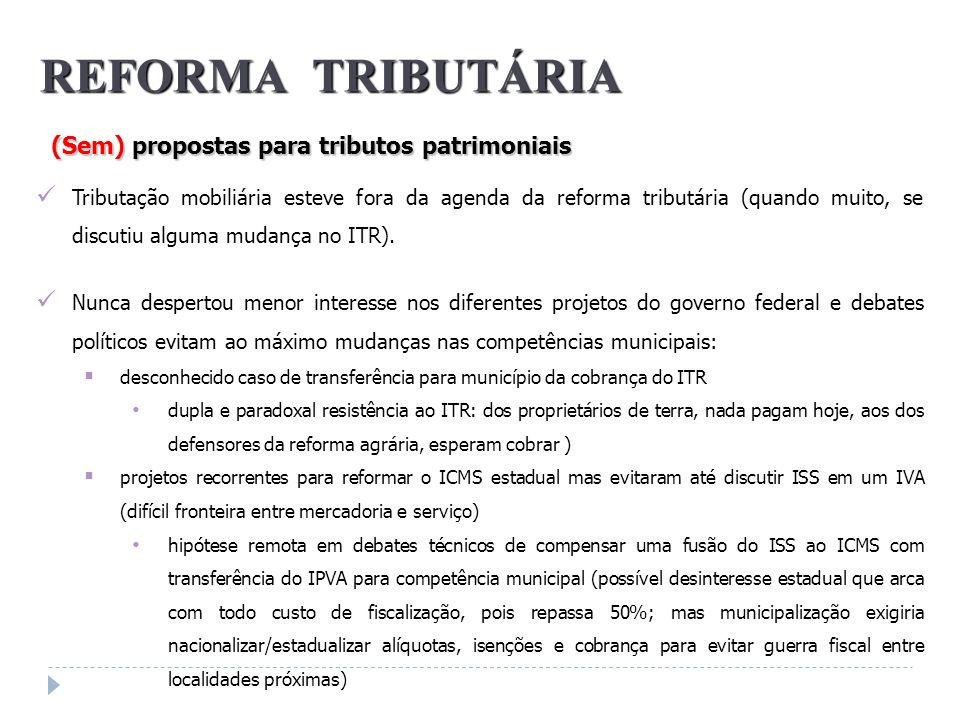 Tributação mobiliária esteve fora da agenda da reforma tributária (quando muito, se discutiu alguma mudança no ITR). Nunca despertou menor interesse n