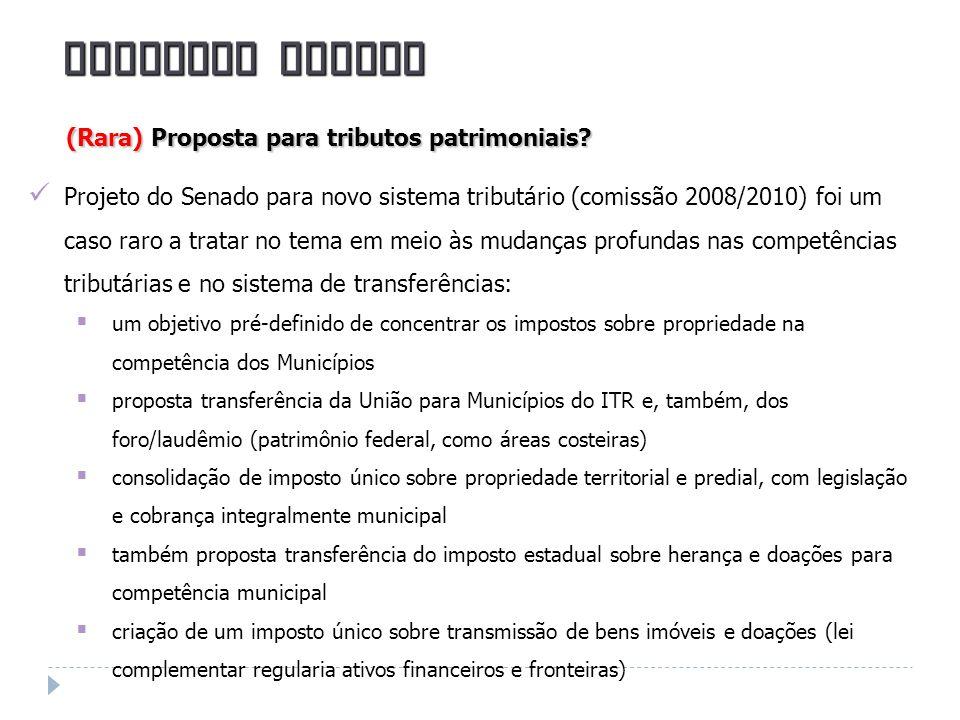 Projeto do Senado para novo sistema tributário (comissão 2008/2010) foi um caso raro a tratar no tema em meio às mudanças profundas nas competências t