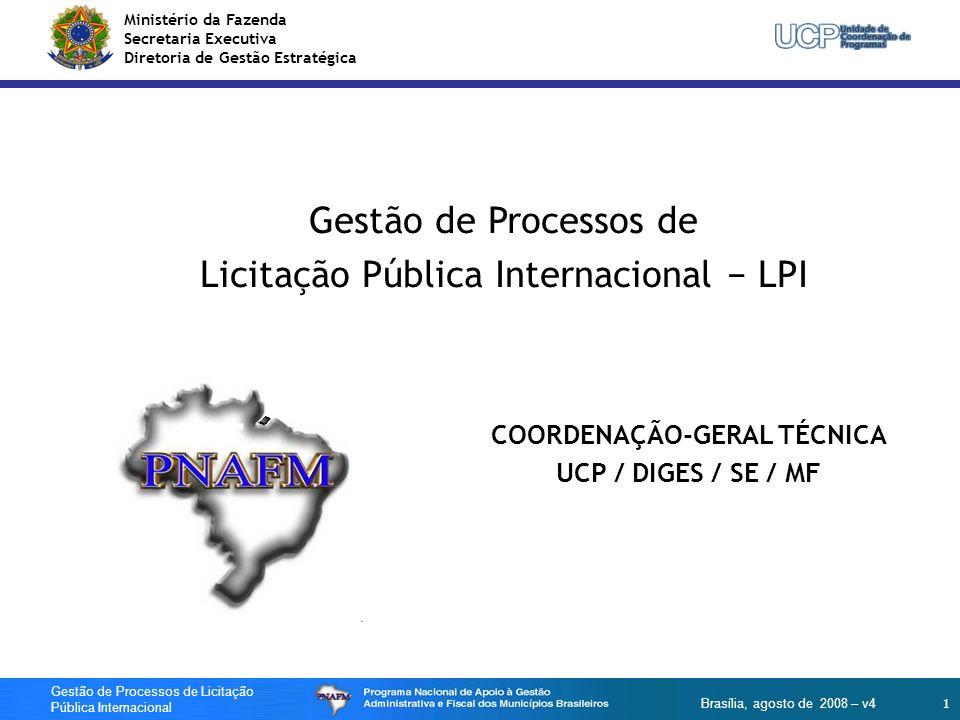 Ministério da Fazenda Secretaria Executiva Diretoria de Gestão Estratégica 1 Gestão de Processos de Licitação Pública Internacional Brasília, agosto d