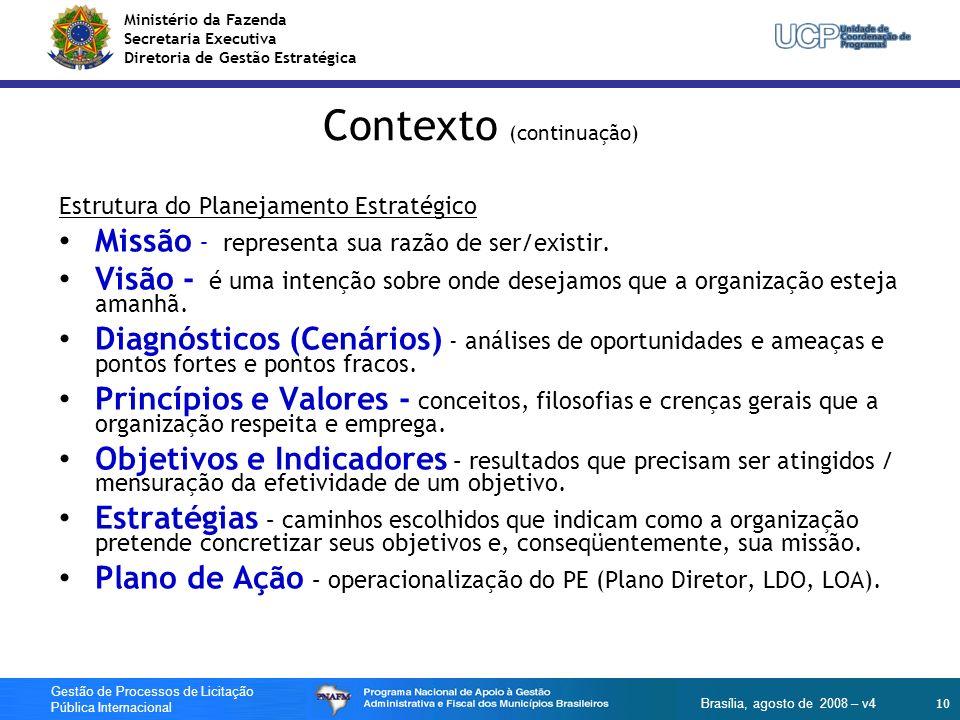 Ministério da Fazenda Secretaria Executiva Diretoria de Gestão Estratégica 10 Gestão de Processos de Licitação Pública Internacional Brasília, agosto