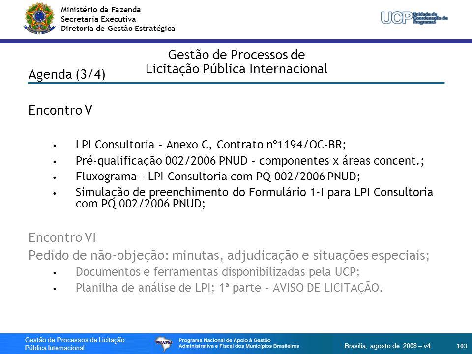 Ministério da Fazenda Secretaria Executiva Diretoria de Gestão Estratégica 103 Gestão de Processos de Licitação Pública Internacional Brasília, agosto