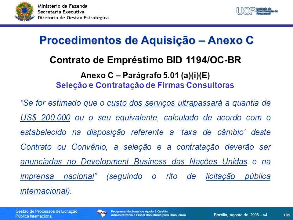 Ministério da Fazenda Secretaria Executiva Diretoria de Gestão Estratégica 104 Gestão de Processos de Licitação Pública Internacional Brasília, agosto