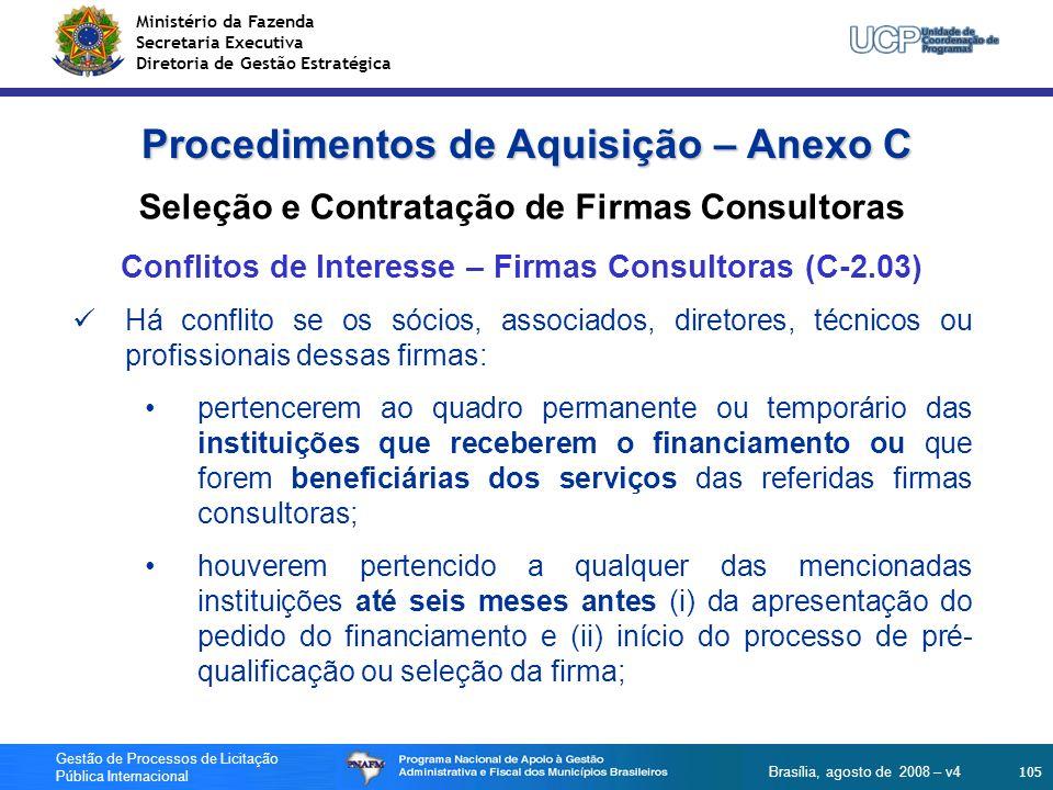 Ministério da Fazenda Secretaria Executiva Diretoria de Gestão Estratégica 105 Gestão de Processos de Licitação Pública Internacional Brasília, agosto