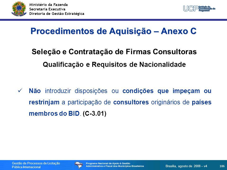 Ministério da Fazenda Secretaria Executiva Diretoria de Gestão Estratégica 106 Gestão de Processos de Licitação Pública Internacional Brasília, agosto