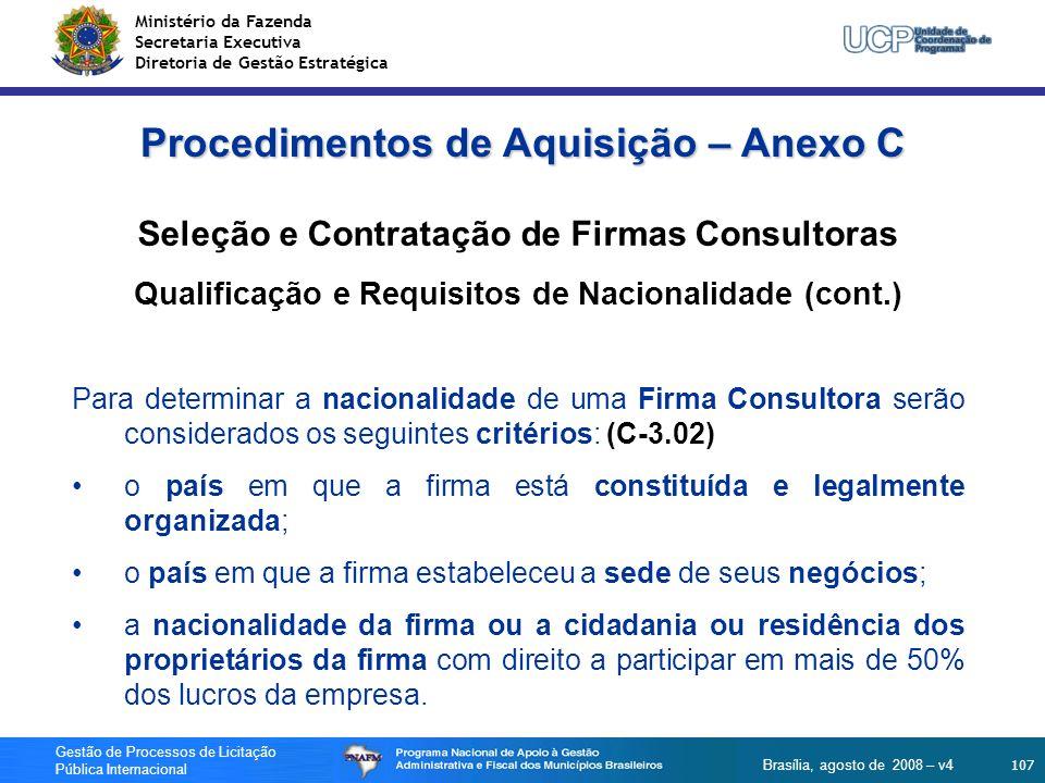Ministério da Fazenda Secretaria Executiva Diretoria de Gestão Estratégica 107 Gestão de Processos de Licitação Pública Internacional Brasília, agosto